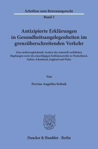 Cover Antizipierte Erklärungen in Gesundheitsangelegenheiten im grenzüberschreitenden Verkehr