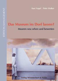 Cover Das Museum im Dorf lassen?