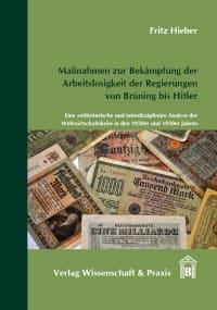 Cover Maßnahmen zur Bekämpfung der Arbeitslosigkeit der Regierungen von Brüning bis Hitler