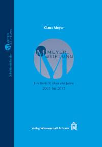 Cover MEYER-STIFTUNG − Ein Bericht über die Jahre 2005 bis 2015