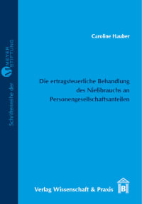 Cover Die ertragsteuerliche Behandlung des Nießbrauchs an Personengesellschaftsanteilen