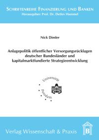 Cover Anlagepolitik öffentlicher Versorgungsrücklagen deutscher Bundesländer und kapitalmarktfundierte Strategieentwicklung