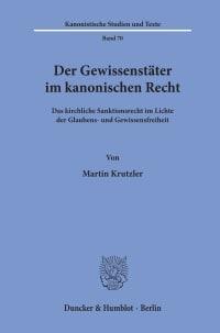Cover Der Gewissenstäter im kanonischen Recht