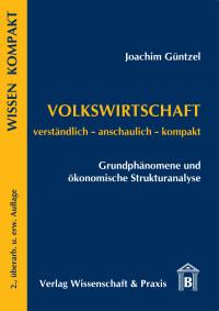 Cover Volkswirtschaft: Grundphänomene und ökonomische Strukturanalyse