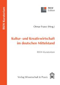 Cover Kultur- und Kreativwirtschaft im deutschen Mittelstand