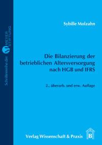 Cover Die Bilanzierung der betrieblichen Altersversorgung nach HGB und IFRS