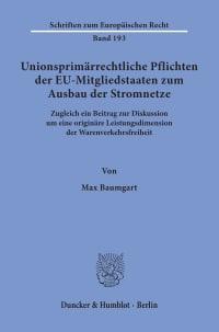 Cover Unionsprimärrechtliche Pflichten der EU-Mitgliedstaaten zum Ausbau der Stromnetze