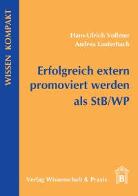 Cover Erfolgreich extern promoviert werden als StB/WP