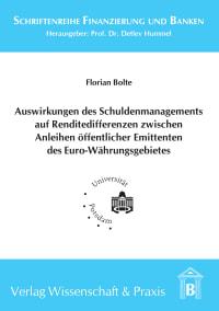 Cover Auswirkungen des Schuldenmanagements auf Renditedifferenzen zwischen Anleihen öffentlicher Emittenten des Euro-Währungsgebietes