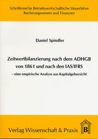 Cover Zeitwertbilanzierung in Jahresabschlüssen nach dem ADHGB von 1861 und nach den IAS/IFRS