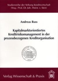 Cover Kapitalmarktorientiertes Kreditrisikomanagement in der prozessbezogenen Kreditorganisation
