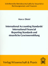 Cover International Accounting Standards /International Financial Reporting Standards und steuerliche Gewinnermittlung