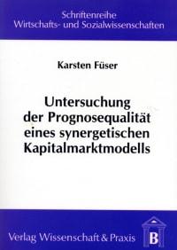 Cover Untersuchung der Prognosequalität eines synergetischen Kapitalmarktmodells