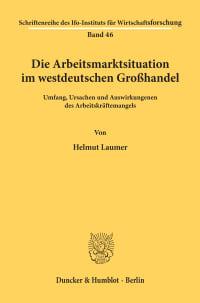 Cover Die Arbeitsmarktsituation im westdeutschen Großhandel