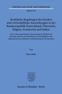 Cover Rechtliche Regelungen des Streikes und wirtschaftliche Auswirkungen in der Bundesrepublik Deutschland, Österreich, Belgien, Frankreich und Italien