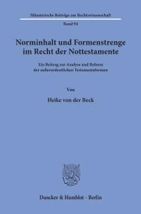 Cover Norminhalt und Formenstrenge im Recht der Nottestamente
