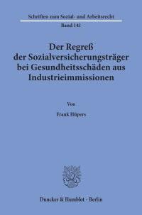 Cover Der Regreß der Sozialversicherungsträger bei Gesundheitsschäden aus Industrieimmissionen