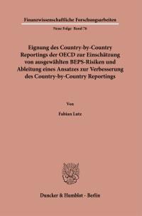 Cover Eignung des Country-by-Country Reportings der OECD zur Einschätzung von ausgewählten BEPS-Risiken und Ableitung eines Ansatzes zur Verbesserung des Country-by-Country Reportings