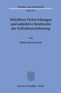 Cover Mittelbare Drittwirkungen und subjektive Reichweite der Schiedsvereinbarung