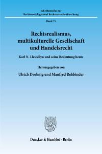 Cover Rechtsrealismus, multikulturelle Gesellschaft und Handelsrecht