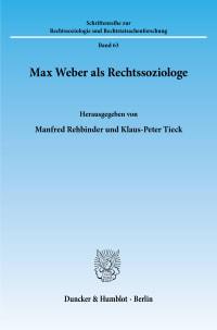 Cover Max Weber als Rechtssoziologe
