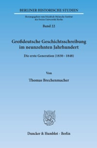 Cover Großdeutsche Geschichtsschreibung im neunzehnten Jahrhundert