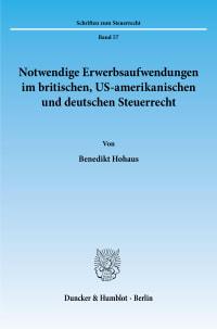 Cover Notwendige Erwerbsaufwendungen im britischen, US-amerikanischen und deutschen Steuerrecht