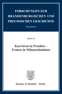 Cover Karrieren in Preußen – Frauen in Männerdomänen