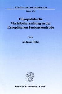 Cover Oligopolistische Marktbeherrschung in der Europäischen Fusionskontrolle