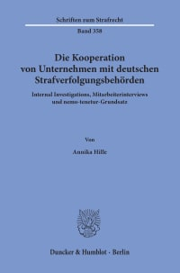 Cover Die Kooperation von Unternehmen mit deutschen Strafverfolgungsbehörden