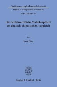 Cover Die deliktsrechtliche Verkehrspflicht im deutsch-chinesischen Vergleich
