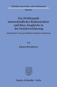 Cover Zur Problematik unterschiedlicher Risikostruktur und ihres Ausgleichs in der Sozialversicherung