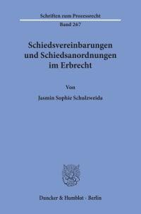 Cover Schiedsvereinbarungen und Schiedsanordnungen im Erbrecht