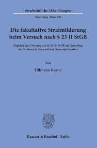 Cover Die fakultative Strafmilderung beim Versuch nach § 23 II StGB