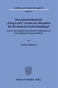 Cover Das panamerikanische »Drug Court«-System als Alternative für die deutsche Strafrechtspflege?