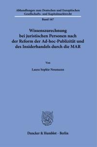Cover Wissenszurechnung bei juristischen Personen nach der Reform der Ad-hoc-Publizität und des Insiderhandels durch die MAR