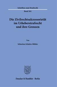Cover Die Zivilrechtsakzessorietät im Urheberstrafrecht und ihre Grenzen