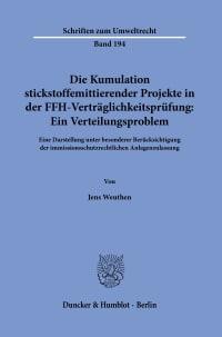 Cover Die Kumulation stickstoffemittierender Projekte in der FFH-Verträglichkeitsprüfung: Ein Verteilungsproblem