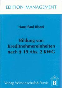 Cover Bildung von Kreditnehmereinheiten nach § 19 Abs. 2 KWG