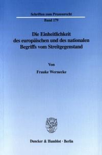 Cover Die Einheitlichkeit des europäischen und des nationalen Begriffs vom Streitgegenstand