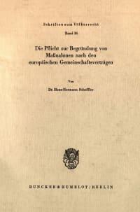 Cover Die Pflicht zur Begründung von Maßnahmen nach den europäischen Gemeinschaftsverträgen
