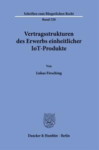 Cover Vertragsstrukturen des Erwerbs einheitlicher IoT-Produkte