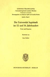 Cover Die Universität Ingolstadt im 15. und 16. Jahrhundert