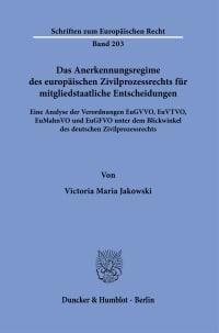 Cover Das Anerkennungsregime des europäischen Zivilprozessrechts für mitgliedstaatliche Entscheidungen