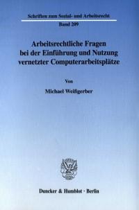 Cover Arbeitsrechtliche Fragen bei der Einführung und Nutzung vernetzter Computerarbeitsplätze