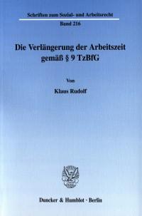 Cover Die Verlängerung der Arbeitszeit gemäß § 9 TzBfG