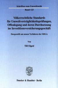 Cover Völkerrechtliche Standards für Umweltverträglichkeitsprüfungen, Offenlegung und deren Durchsetzung im Investitionsversicherungsgeschäft