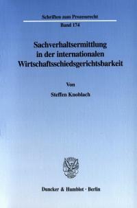 Cover Sachverhaltsermittlung in der internationalen Wirtschaftsschiedsgerichtsbarkeit