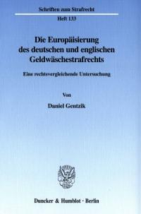 Cover Die Europäisierung des deutschen und englischen Geldwäschestrafrechts