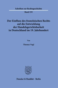 Cover Der Einfluss des französischen Rechts auf die Entwicklung der Handelsgerichtsbarkeit in Deutschland im 19. Jahrhundert